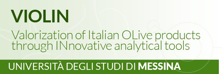 Progetto AGER - OLIVO E OLIO - Valorization of Italian OLive products through INnovative analytical tools - VIOLIN - Università degli Studi di Messina
